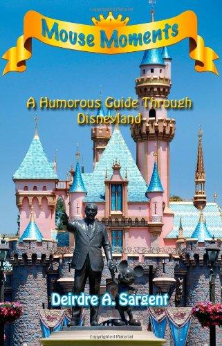 Mouse Moments - A Humorous Guide Through Disneyland pdf epub