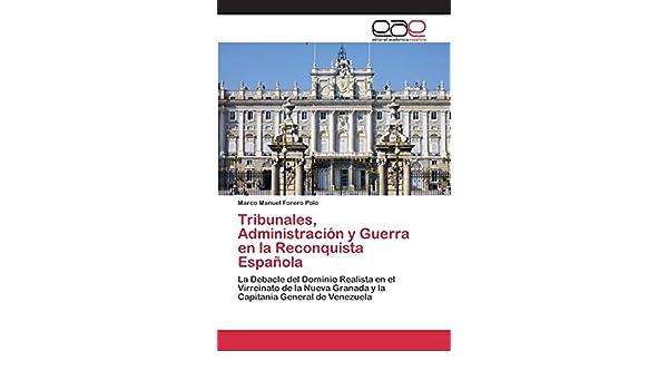 Tribunales, Administración y Guerra en la Reconquista Española: Amazon.es: Forero Polo Marco Manuel: Libros