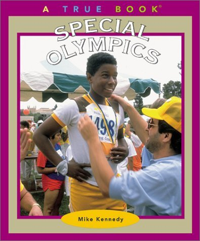 Special Olympics (True Books: Sports) by Mike Kennedy - Special 2003 Olympics