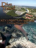 Dive Travel - Key Largo and the Upper Keys A Diving Destination