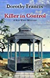 Killer in Control, Dorothy Francis, 1410441148