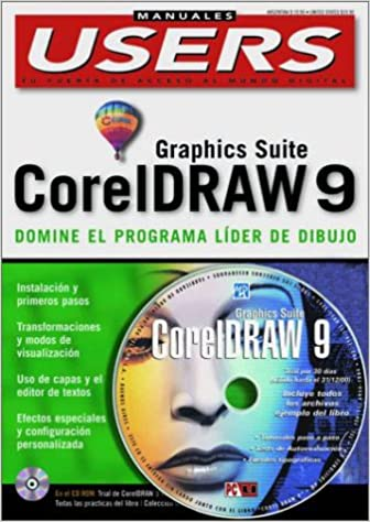 Corel DRAW 9 Graphic Suite Manual de Uso con CD-ROM: Manuales Users, en Espanol / Spanish (PC Users; La Computacion Que Entienden Todos) (Spanish Edition): ...