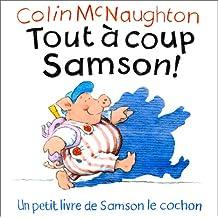 TOUT À COUP SAMSON