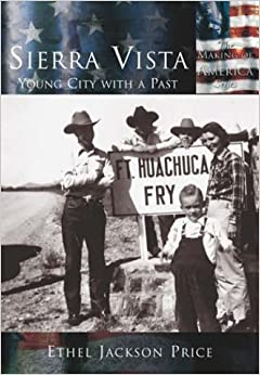 Book Sierra Vista: Young City with a Past (Making of America)