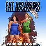 Fat Assassins | Marita Fowler