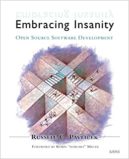 embracing insanity open source software development russell pavlicek