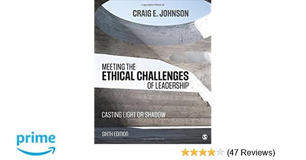 Meeting the ethical challenges of leadership casting light or meeting the ethical challenges of leadership casting light or shadow craig e johnson 9781506321639 amazon books fandeluxe Images