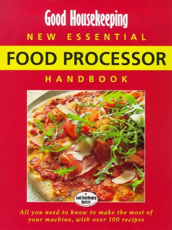 """Good Housekeeping"" New Essential Food Processor Handbook (Good Housekeeping Cookery Club) by Good Housekeeping Institute"