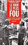Le Jour le plus fou : 6 juin 1944 - Les Civils dans la tourmente par Coquart