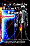 Issues Raised by Human Cloning Research, Committee of Energy and Commerce and Subcommittee on Oversight and Investigations, 1410224430