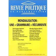 Revue politique et parlementaire, no 1015: Mondialisation: une Grammaire récurrente