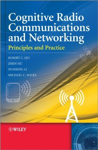 Cognitive Radio Communication and Networking: Principles and Practice by Qiu, Robert Caiming, Hu, Zhen, Li, Husheng, Wicks, Michael C (2012) Hardcover