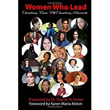 Women Who Lead: Extraordinary Women with Extraordinary Achievements