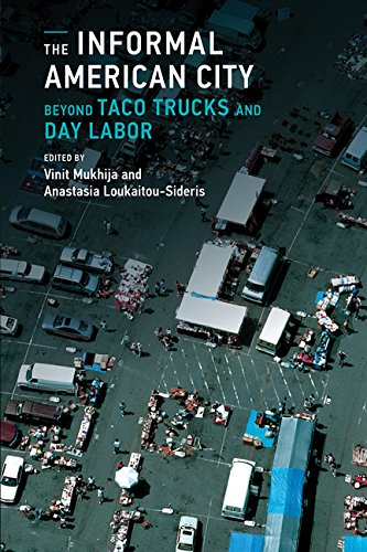 Download The Informal American City: Beyond Taco Trucks and Day Labor (Urban and Industrial Environments) pdf