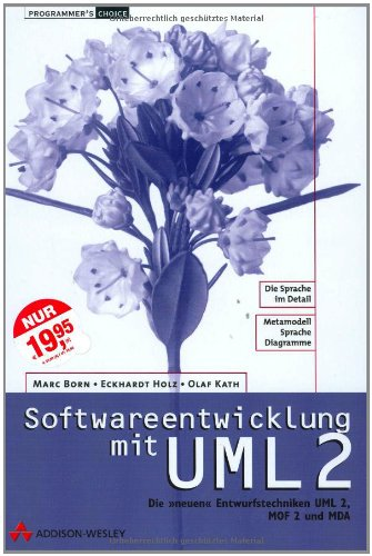 Softwareentwicklung mit UML 2: Die <<neuen>> Entwurfstechniken UML 2, MOF 2 und MDA (Programmer's Choice)