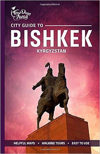City Guide to Bishkek, Kyrgyzstan