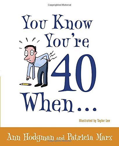 you-know-youre-40-when