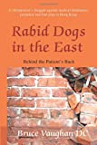 Rabid Dogs in the East, Bruce Vaughan, 0595267645