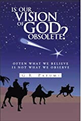Is Our Vision of God Obsolete?  Often What We Believe Is Not What We Observe Kindle Edition