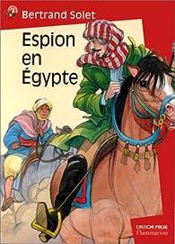 Espion en Egypte par Bertrand Solet