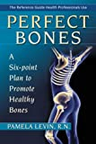 img - for Perfect Bones : A Six-Point Plan to Promote Healthy Bones book / textbook / text book