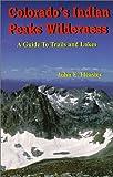 Colorado's Indian Peeks Wilderness, John E. Heasley, 0967104009