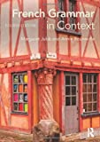 French Grammar in Context, Margaret Jubb and Annie Rouxeville, 0415706688