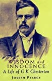 Wisdom and Innocence, Joseph Pearce, 0898706297