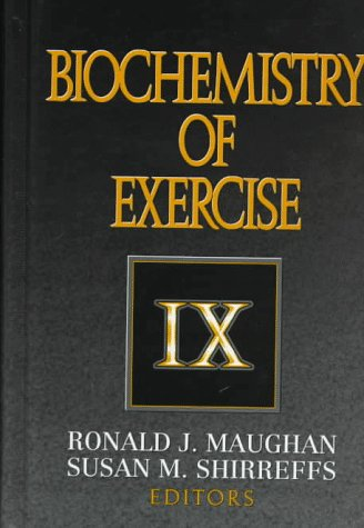 Biochemistry of Exercise (INTERNATIONAL SERIES ON SPORT SCIENCES)
