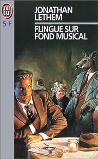 Flingue sur fond musical par Jonathan Lethem