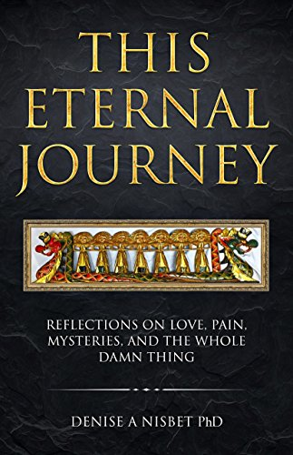 This Eternal Journey by Denise A Nisbet PhD ebook deal