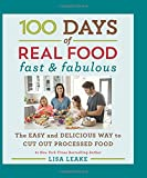 img - for 100 Days of Real Food: Fast & Fabulous: The Easy and Delicious Way to Cut Out Processed Food book / textbook / text book