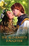 The Alchemist's Daughter, Elaine Knighton, 0373293429