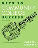 Keys to Community College Success 7th Edition