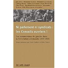 Ni parlement ni syndicats: les conseils ouvriers! textes de la ré