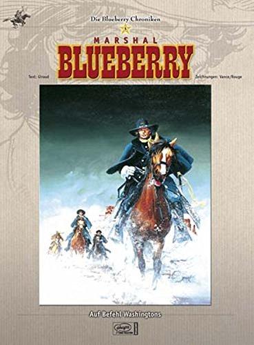 Blueberry Chroniken 05: Auf Befehl Washingtons