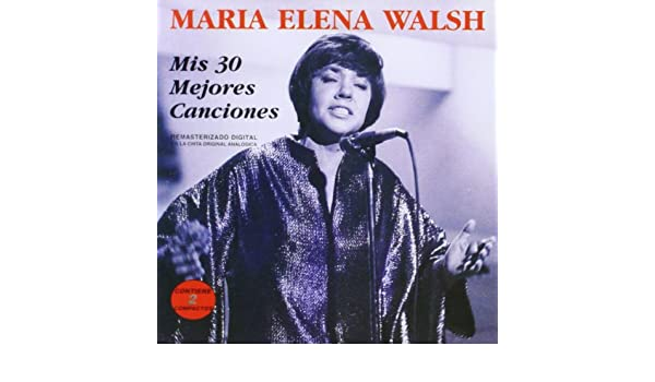 Maria Elena Walsh Mis 30 Mejores Canciones Amazon Com Music