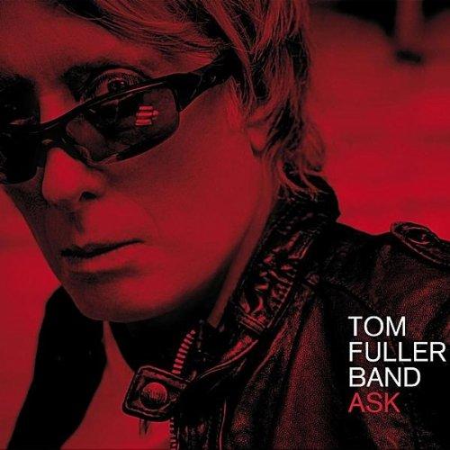 Tom Fuller Band - Ask