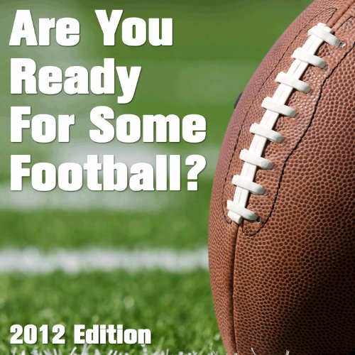 Are You Ready for Some Football? 2012 Edition