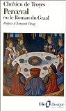 Le Conte du Graal ou Le roman de Perceval par Chrétien de Troyes