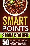 Smart Points Slow Cooker: 50 Smart Points Slow Cooker Meals-Smart Points Cookbook