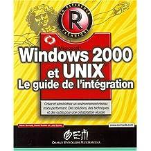 WINDOWS 2000 ET UNIX: GUIDE DE L'INTÉGRATION