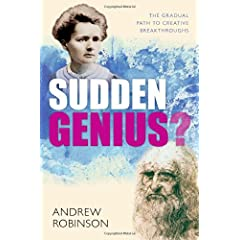 Learn more about the book, Sudden Genius? The Gradual Path to Creative Breakthroughs