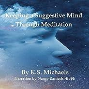 Keeping a Suggestive Mind Through Meditation