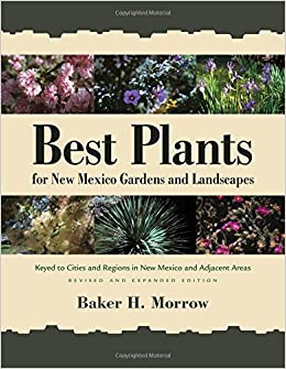 Best Plants For New Mexico Gardens And Landscapes Keyed To Cities