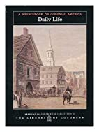 Daily Life - a Sourcebook on Colonial…