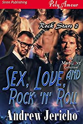 Sex, Love, and Rock 'n' Roll [Rock Stars 2] (Siren Publishing PolyAmour)