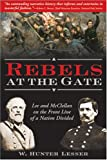 Rebels at the Gate, W. Hunter Lesser, 1402204078