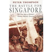 The Battle for Singapore: The True Story