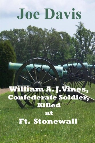 Download William A. J. Vines, Confederate Soldier, Killed at Ft. Stonewall PDF